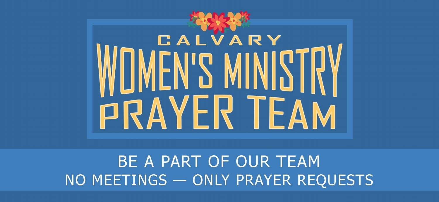 Click  here  for information on the Women's Ministry Prayer Team