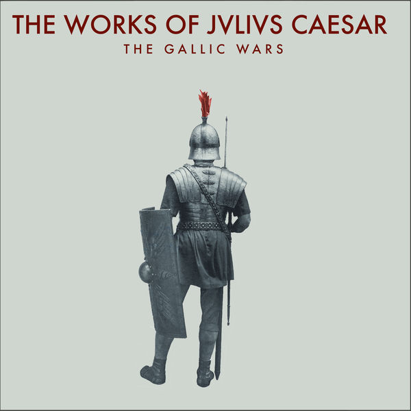 Copy of The Works of Julius Caesar: The Gallic Wars