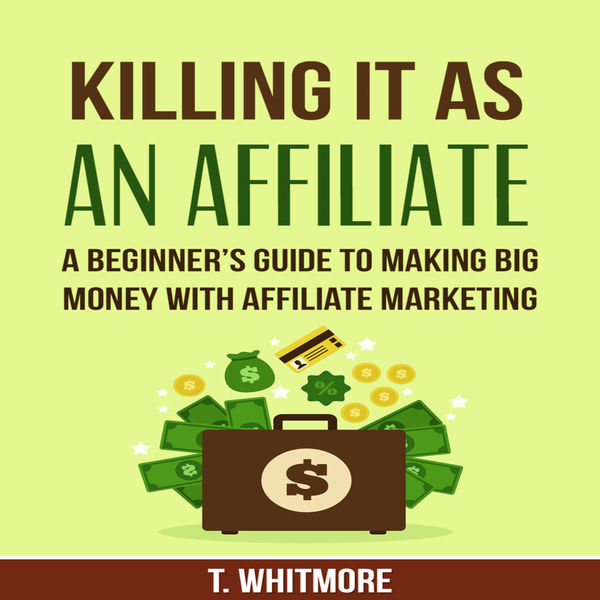 Killing It As An Affiliate