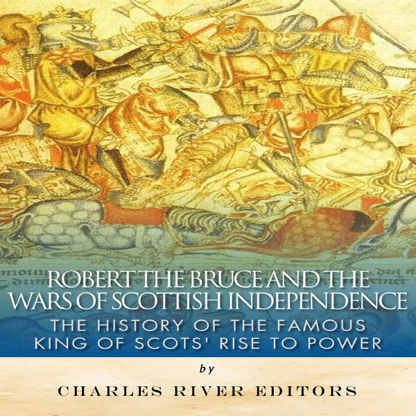 Copy of Robert the Bruce and the Wars of Scottish Independence