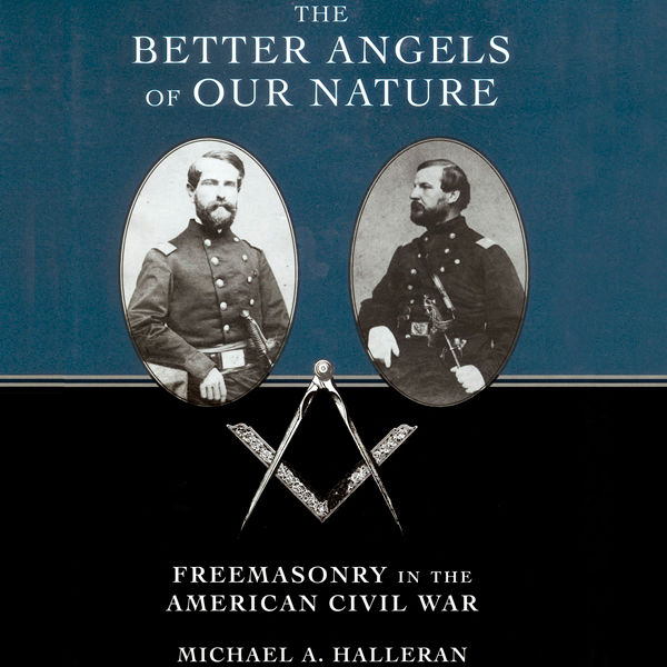 Copy of The Better Angels of Our Nature: Freemasonry in the American Civil War
