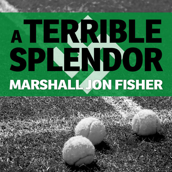 A Terrible Splendor: Three Extraordinary Men, a World Poised for War, and the Greatest Tennis Match Ever Played