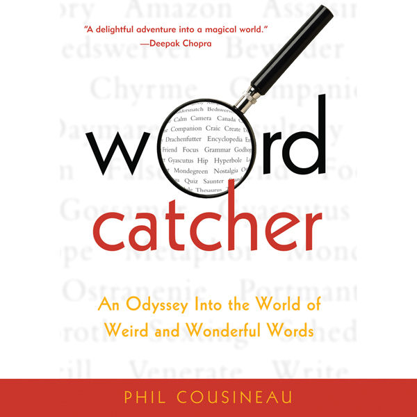 Word Catcher: An Odyssey Into the World of Weird and Wonderful Words