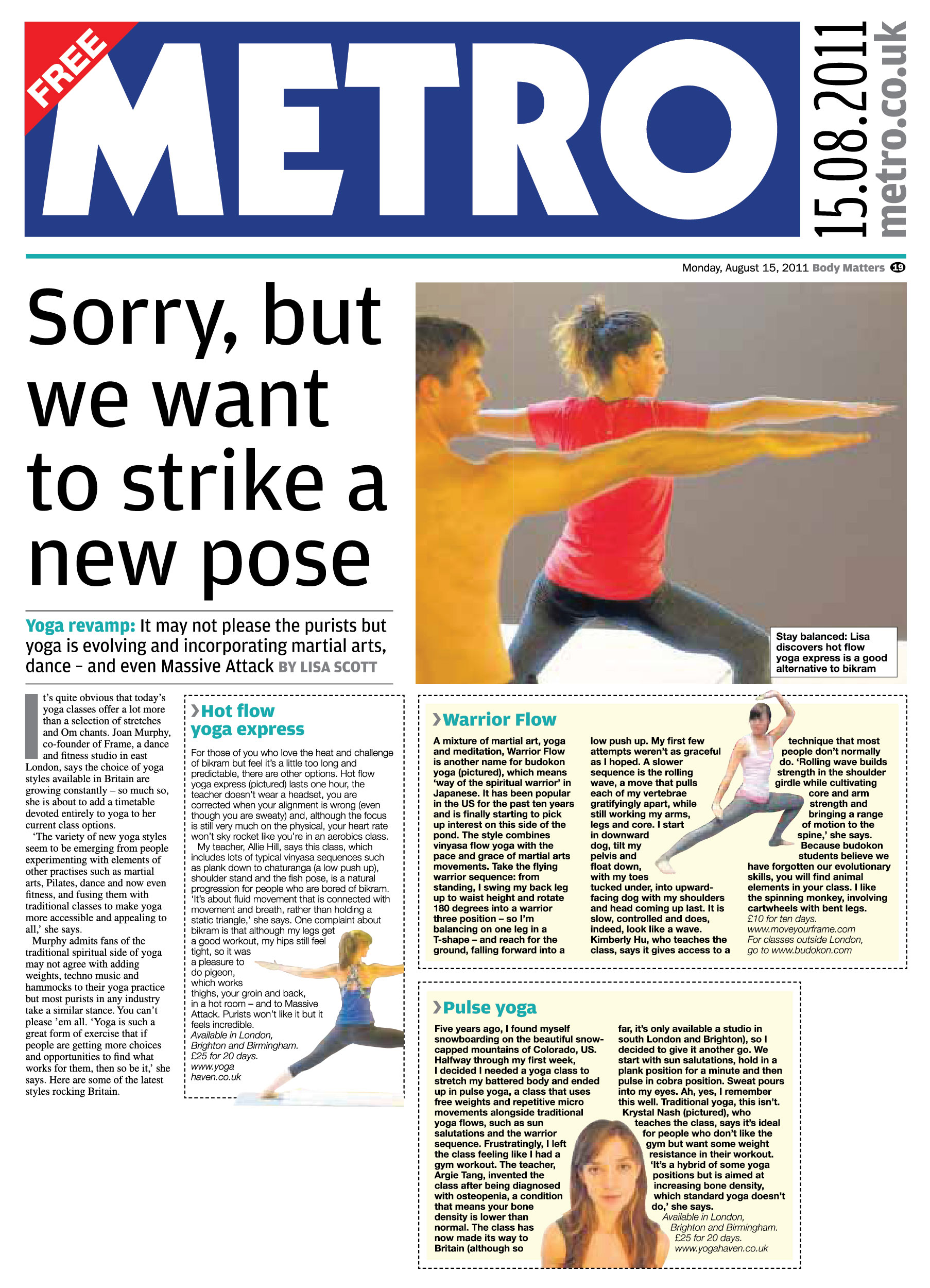 Warrior Flow Class at Frame featured in  Metro  (15 August 2011)
