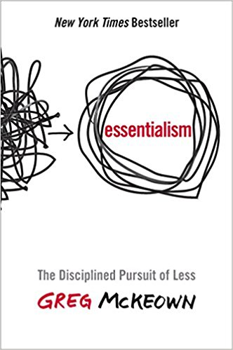- Essentialism by Greg McKeown