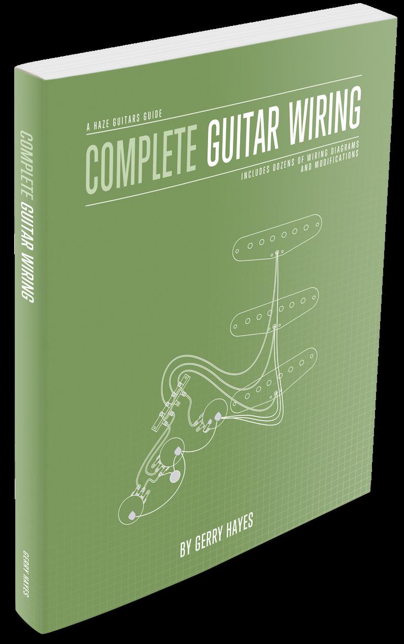 Haze Guitars Guides: Complete Guitar Wiring