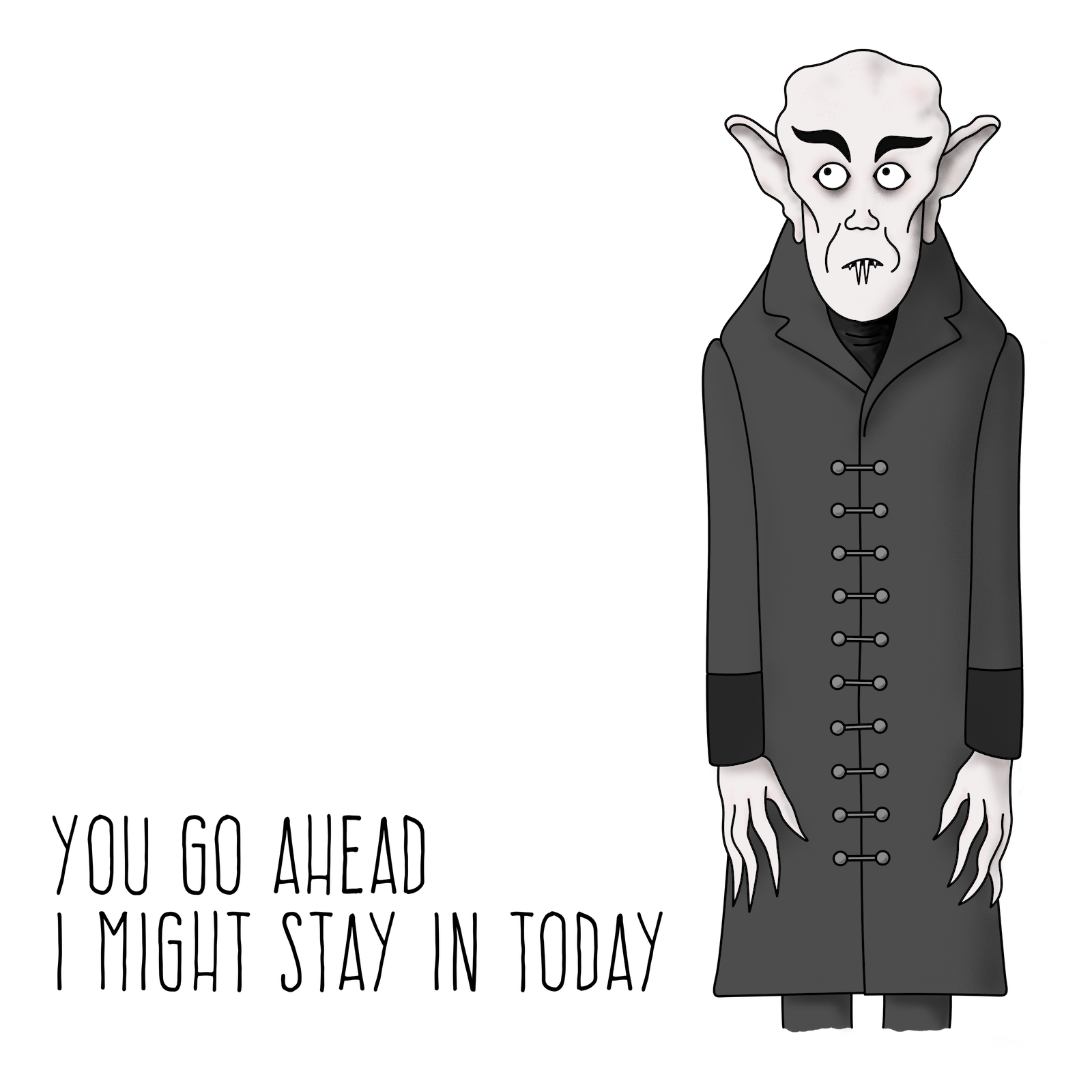 Nosferatu the vampire/vampyre says stay indoors. Get it on a T-shirt. Or mug. Or phone case. Or…