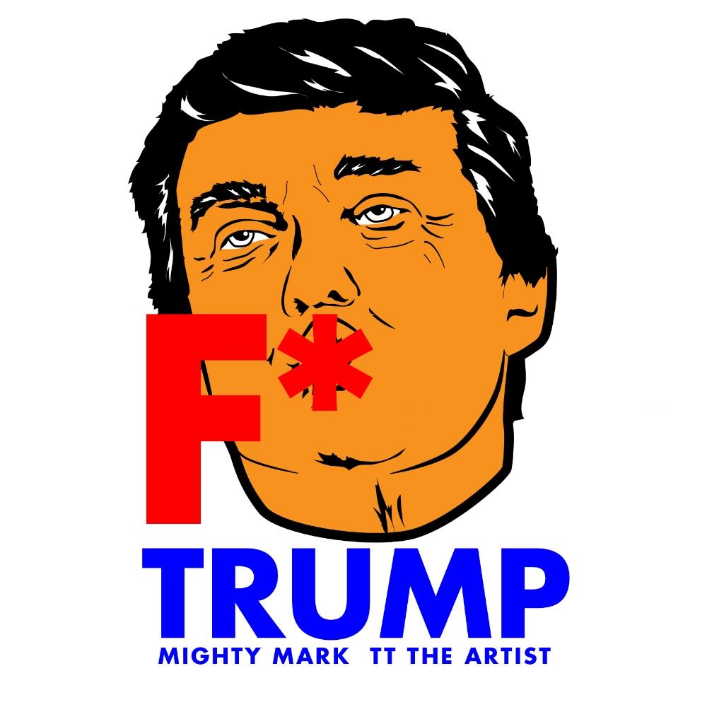Mighty Mark & TT The Artist - F Trump(Artwork).jpg