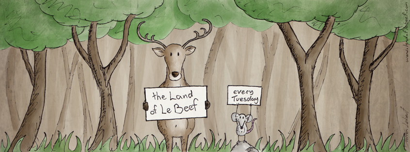 the Land of Le Beef - a new super awesome cartoon every tuesday.