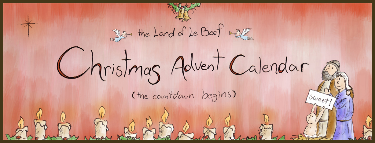 the first annual Land of Le Beef 'Christmas Advent Calendar'