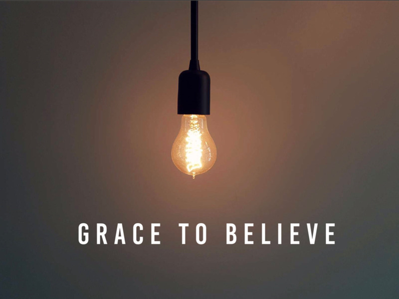 grace to believe.jpg