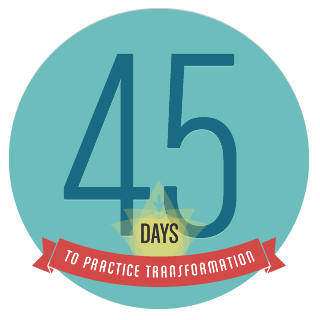 45 Days to Practice Transformation