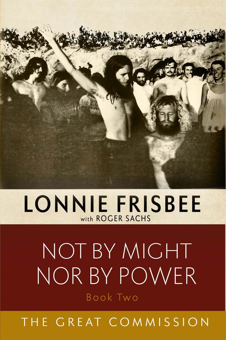 Book tow Lonnie Frisbee not by might nor by power the great commission