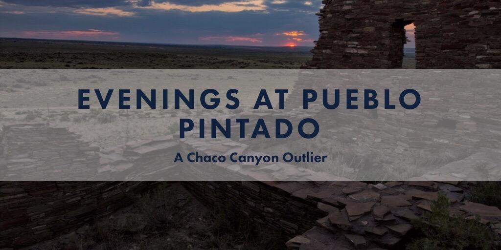 Pueblo Pintado,Chaco Canyon, New Mexico . Posted November 28, 2016