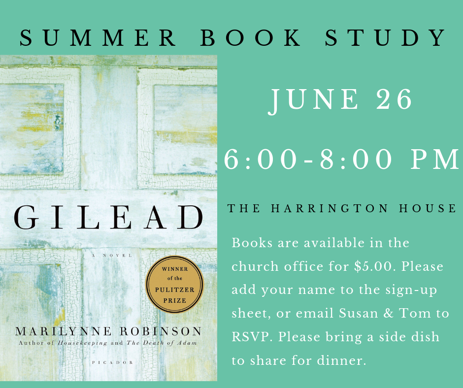 This summer UBC will be offering a monthly Book Study that will invite participants to look for spiritual themes in modern novels. At our first meeting, we'll discuss Marilynne Robinson's novel, Gilead. This study is open to all ages. Also, if you have some friends who enjoy discussing novels, but don't attend UBC, please consider inviting them to attend. All are welcome!