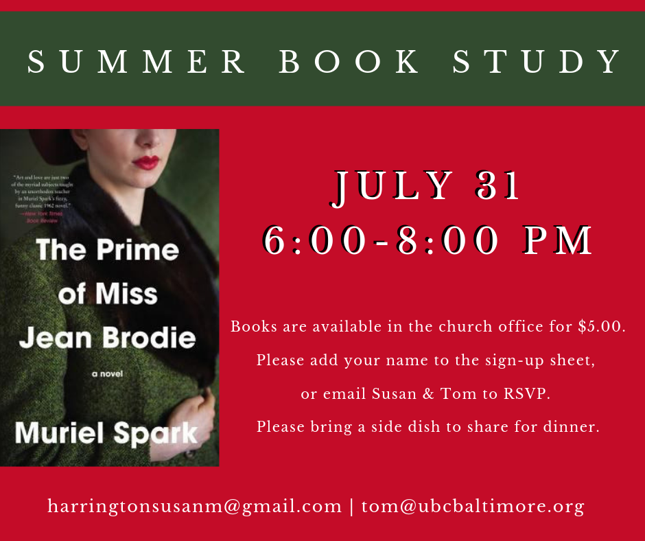 "This summer UBC is again offering a monthly book study that will invite participants to look for spiritual themes in modern novels. At our next meeting, we'll discuss Muriel Spark's novel, ""The Prime of Miss Jean Brodie."" This study is open to all ages. Also, if you have some friends who enjoy discussing novels, but don't attend UBC, please consider inviting them to attend. All are welcome!"