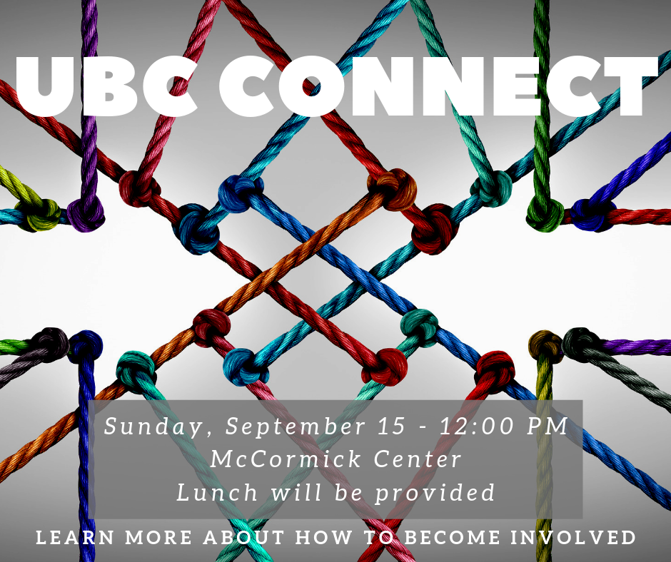 Are you new to UBC? Have you attended for a while, but aren't sure how to become more involved? If so, please join us on September 15th at 12:00 p.m. in the McCormick Center. We will share more information about the church and will introduce you to our church leaders. Each leader will provide some information about our various ministry teams and how you can become involved. We'll share a lunch and a great time of fellowship. Please join us!
