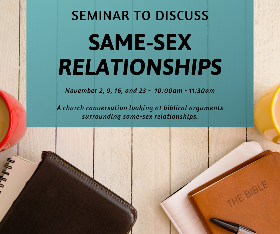 For four Saturdays in November, UBC will be hosting a seminar to discuss the topic of same-sex relationships and the church's response to what is often a significant question in our society today. We will be exploring biblical arguments from two perspectives, with conversation and questions on these varying approaches. The meeting will be in the McCormick Center from 10:00 - 11:30 a.m. on November 2, 9, 16, and 23.