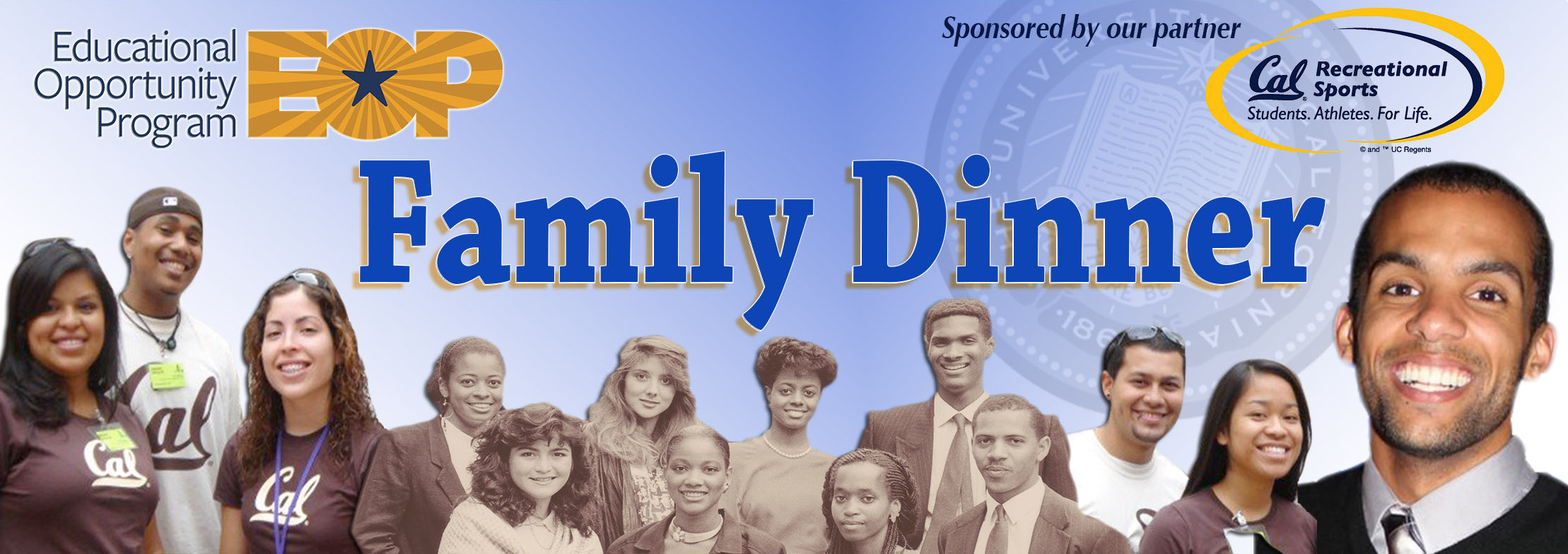 Help us celebrate and support EOP students! Join us on November 5th, 2015for the EOP Family Dinner! Click here to purchase your tickets, find more info, or make a gift!