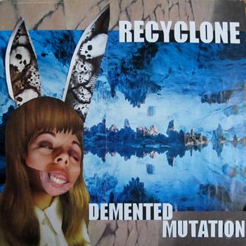 recyclone_demented.jpg