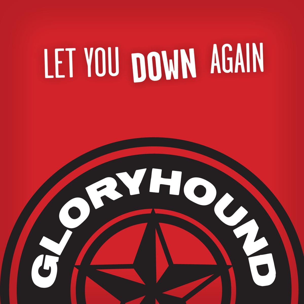 gloryhound_letyoudownagain.jpg