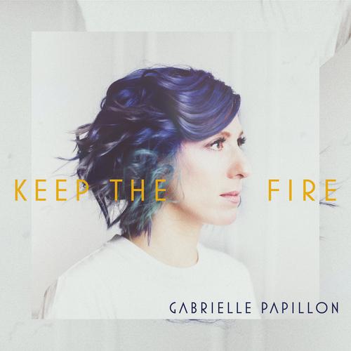 gabriellepapillon_keepthefire.jpeg