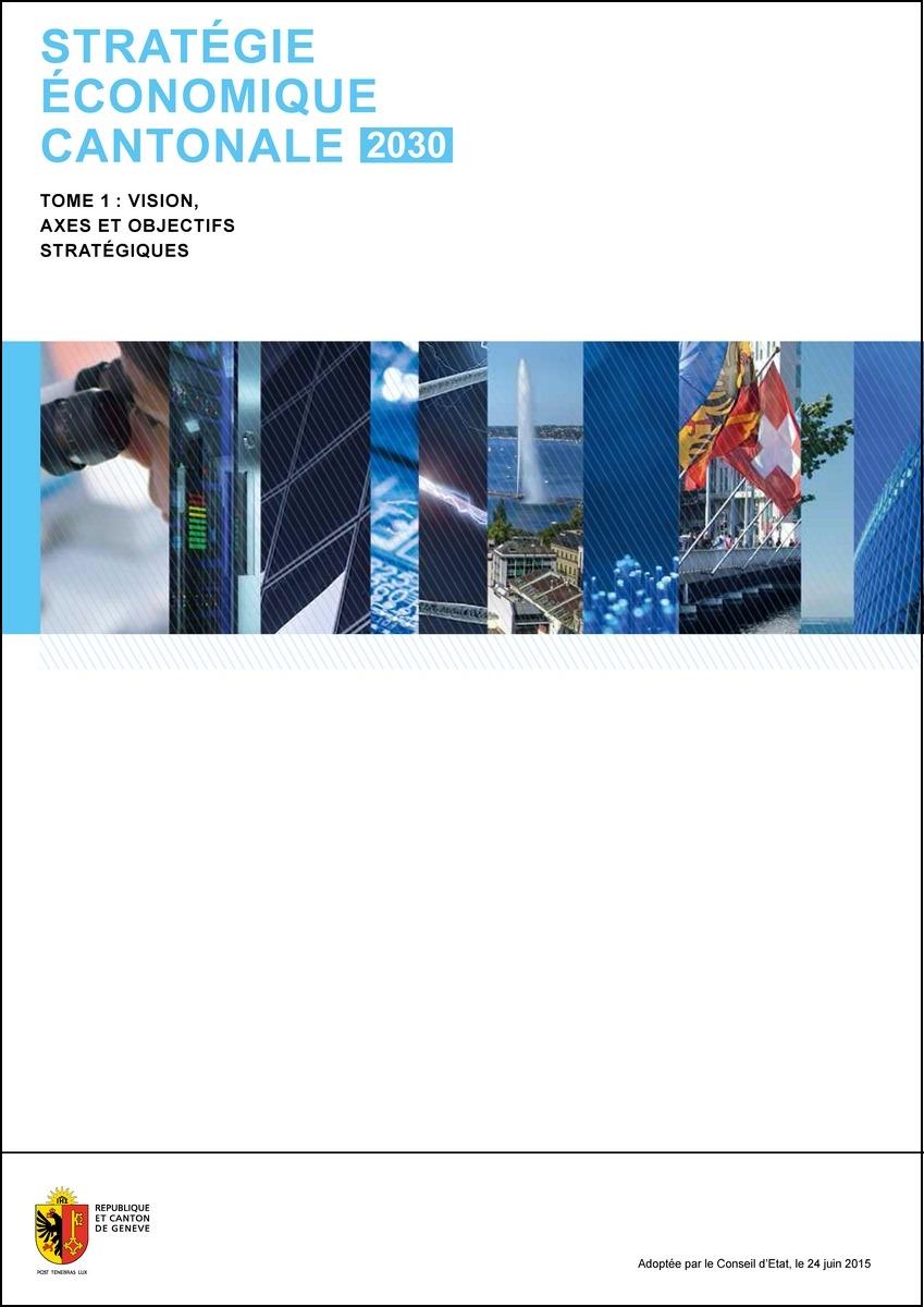 Stratégie économique cantonale - Tome 1