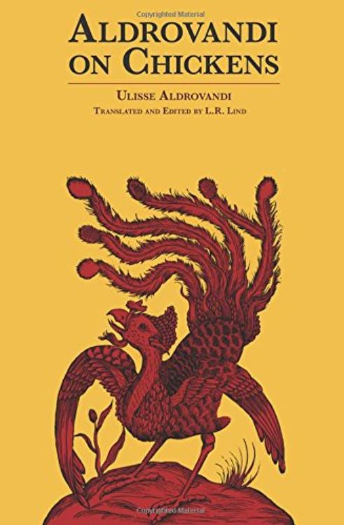 The cover of Lind's 1963 translation of Aldrovandi's chicken text. What's that thing on the cover? Well… that's a whole 'nother story. Credit:  amazon .
