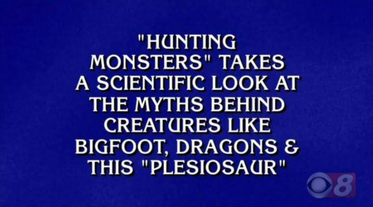 Hunting Monsters  appears on  Jeopardy . Image: (c)  Jeopardy , NBC/American Broadcasting Company.