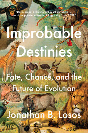 books-Feb-2019-Jonathan-Losos-Improbable-Destinies-cover-Feb-2019-tiny-Tetrapod-Zoology.jpg