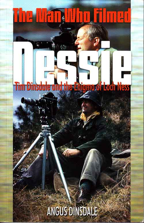 Cover of A. Dinsdale's 2013 book    The Man Who Filmed Nessie: Tim Dinsdale and the Enigma of Loch Ness  .