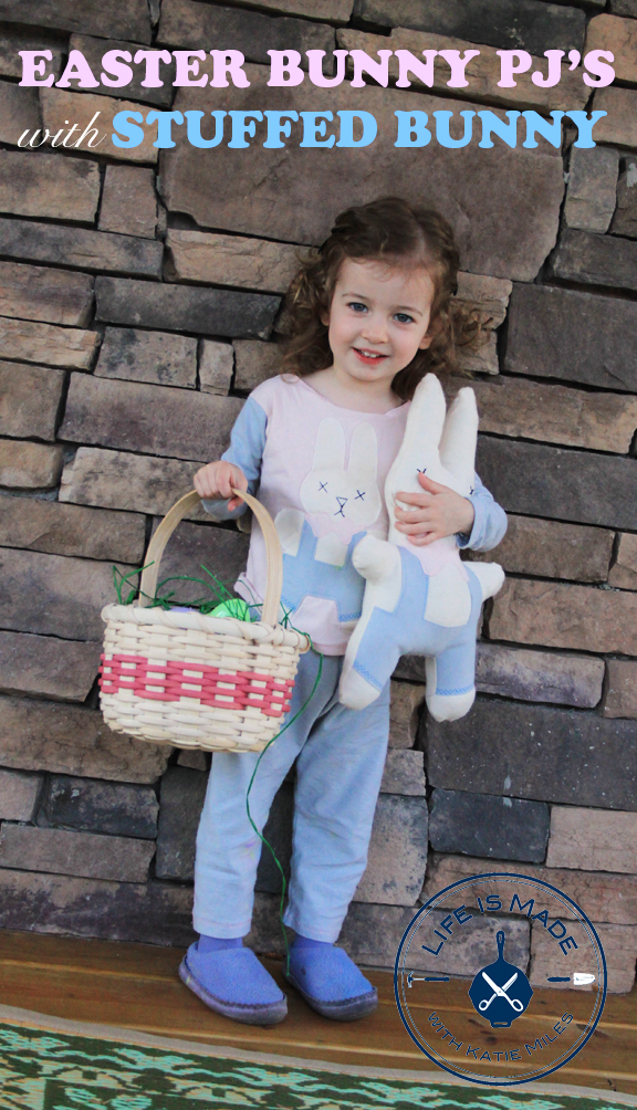 How to Make Easter Bunny Pajamas with a Matching Stuffed Easter Bunny // Life is Made with Katie Miles // www.lifeismade.com