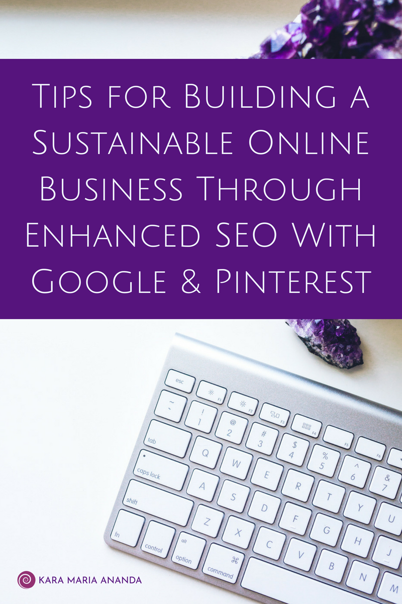 Tips for Building a Sustainable Online Business Through Enhanced SEO with Google and Pinterest