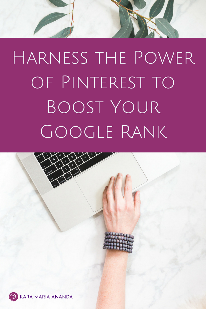 Harness the Power of Pinterest to Boost Your Google Rank