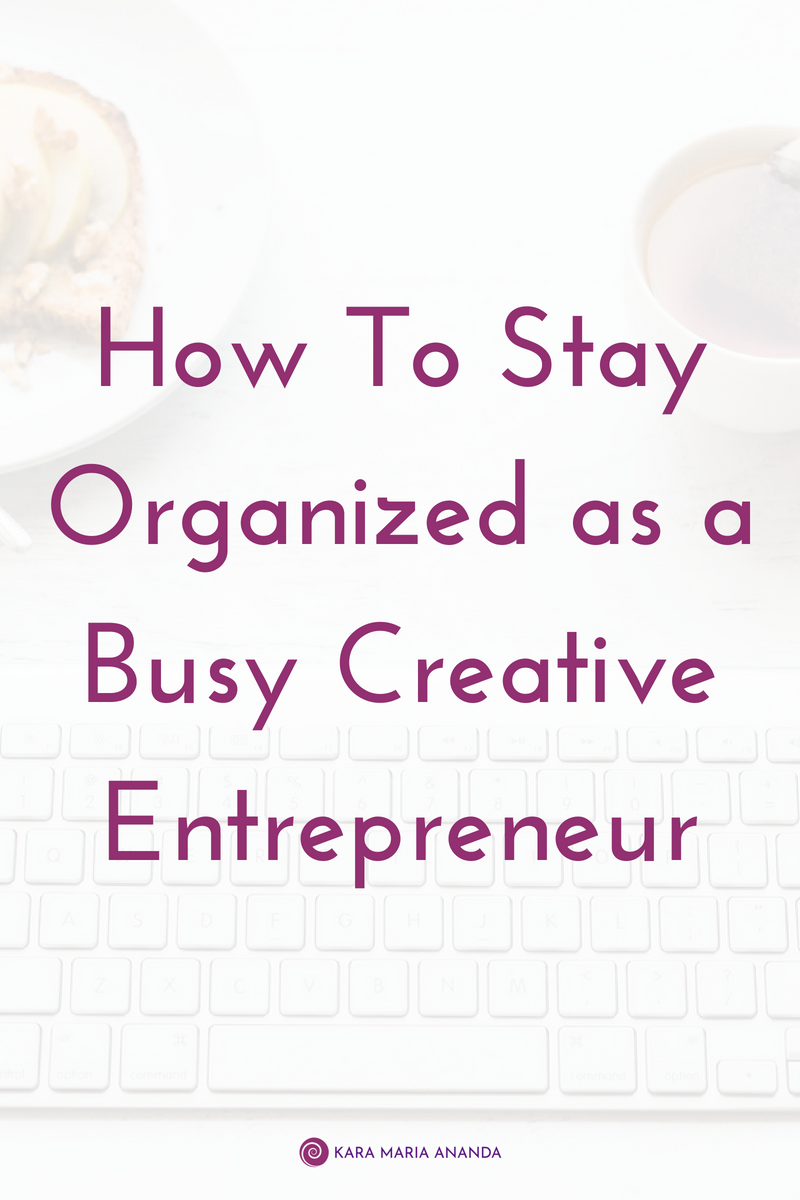 How to Stay Organized as a Busy Creative Entrepreneur