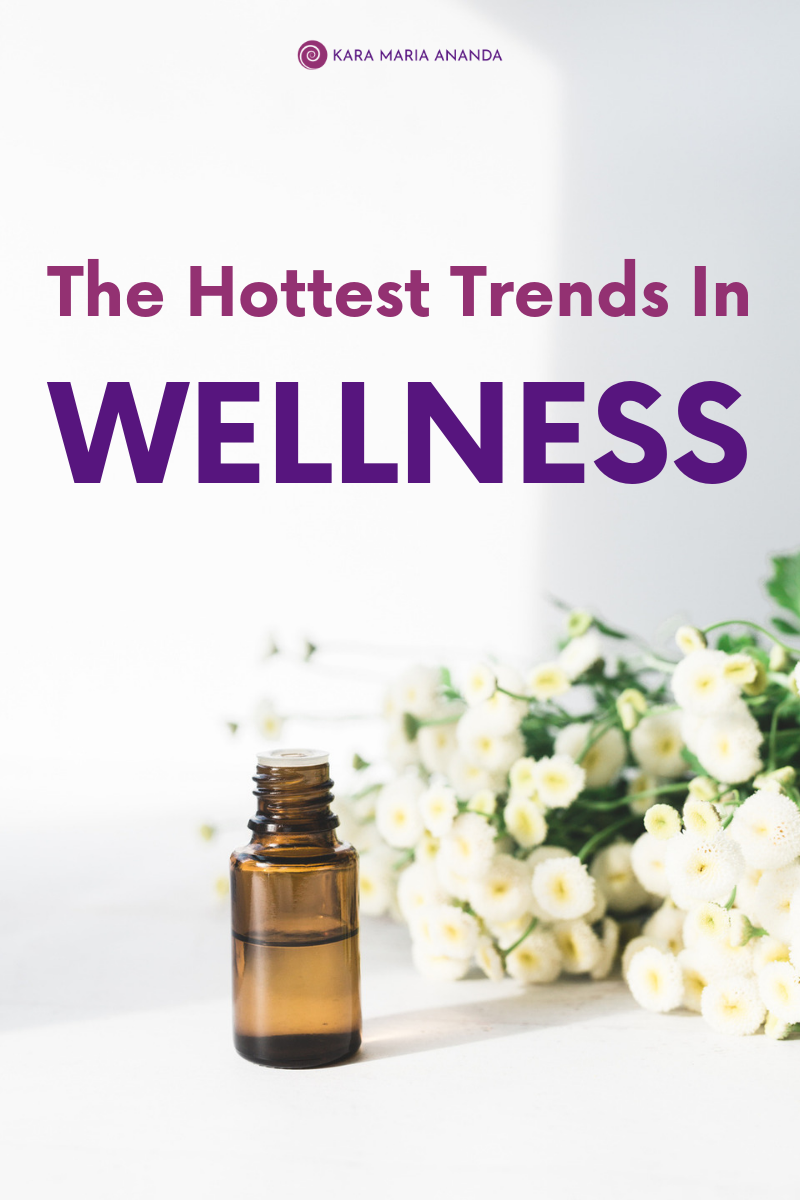 The Hottest Trends in Wellness Today