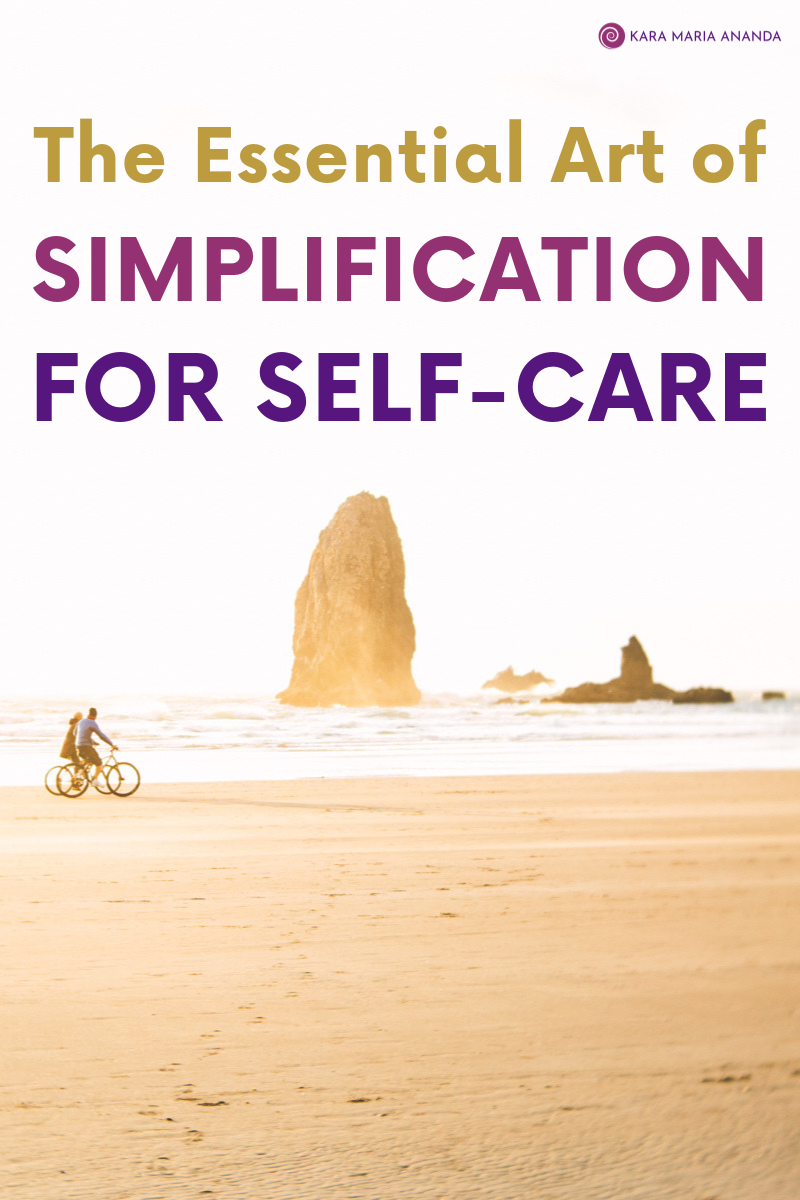 The Essential Art of Simplification for Self-Care