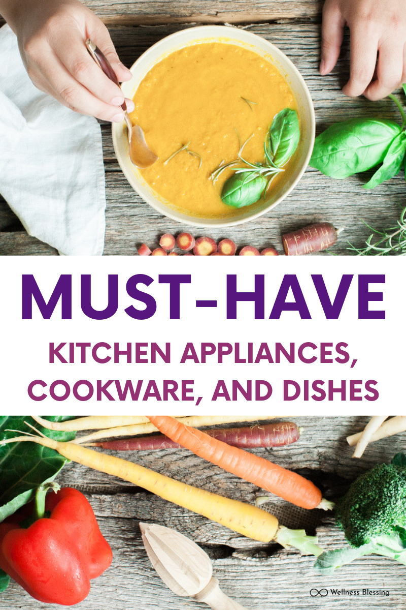 Must Have Kitchen Appliances, Cookware and Dishes for Healthy Cooking