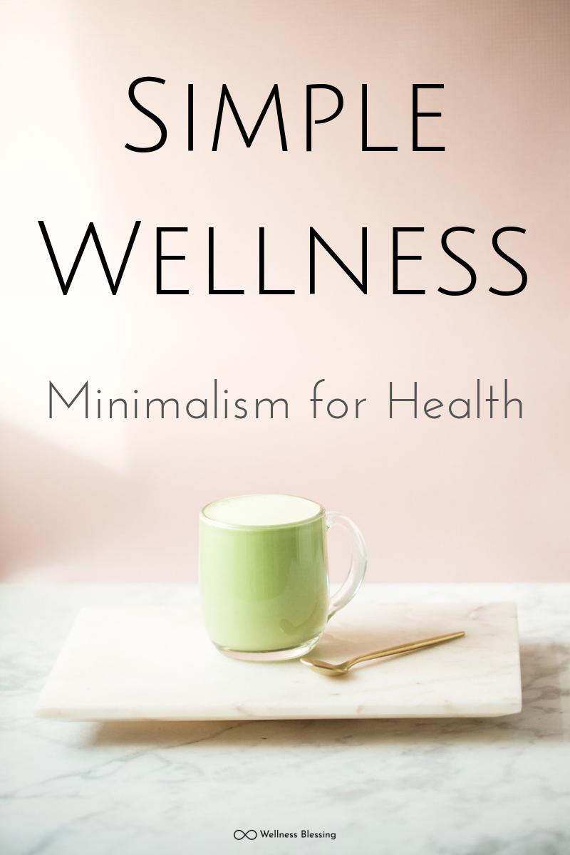 Simple Wellness: Minimalism for Health