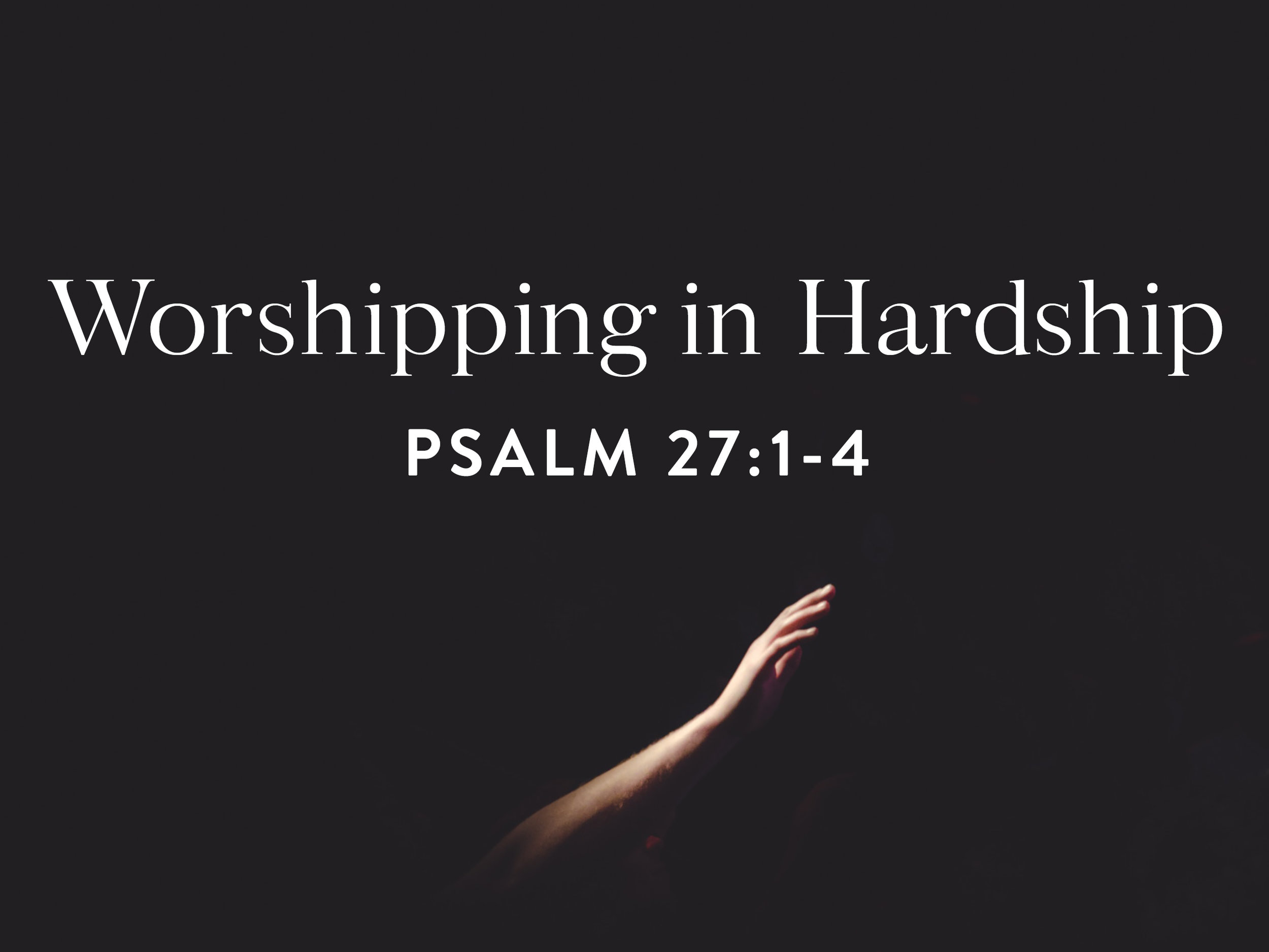 2018.07.22 Worshipping in Hardship.jpg