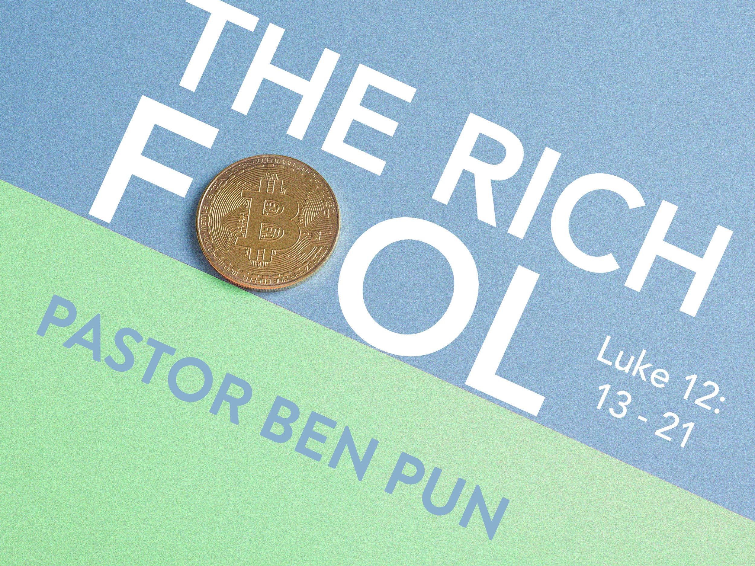 2018.07.28 The Rich Fool.jpg