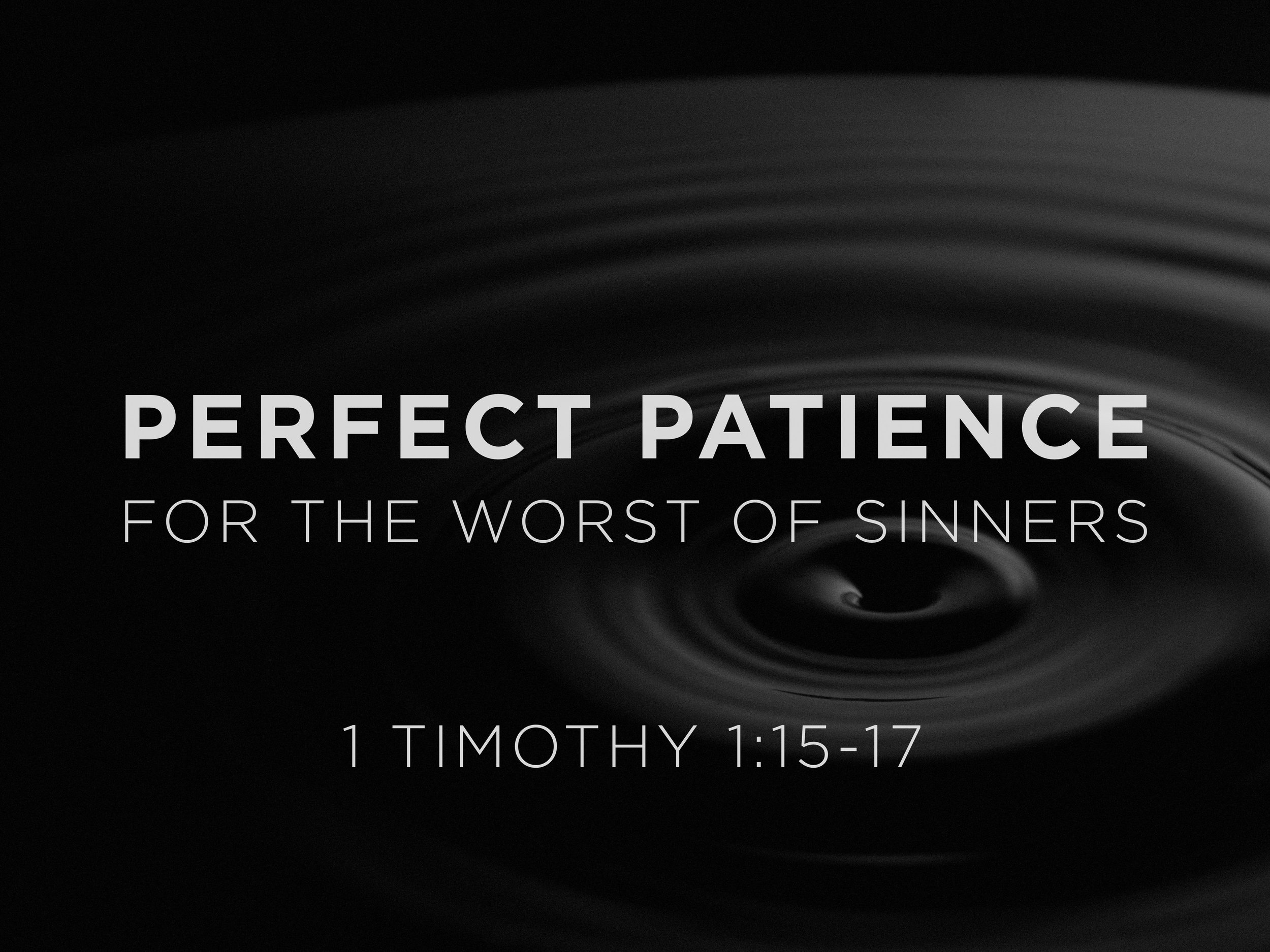 Perfect Patience for the worst of sinners sermon slide.jpg