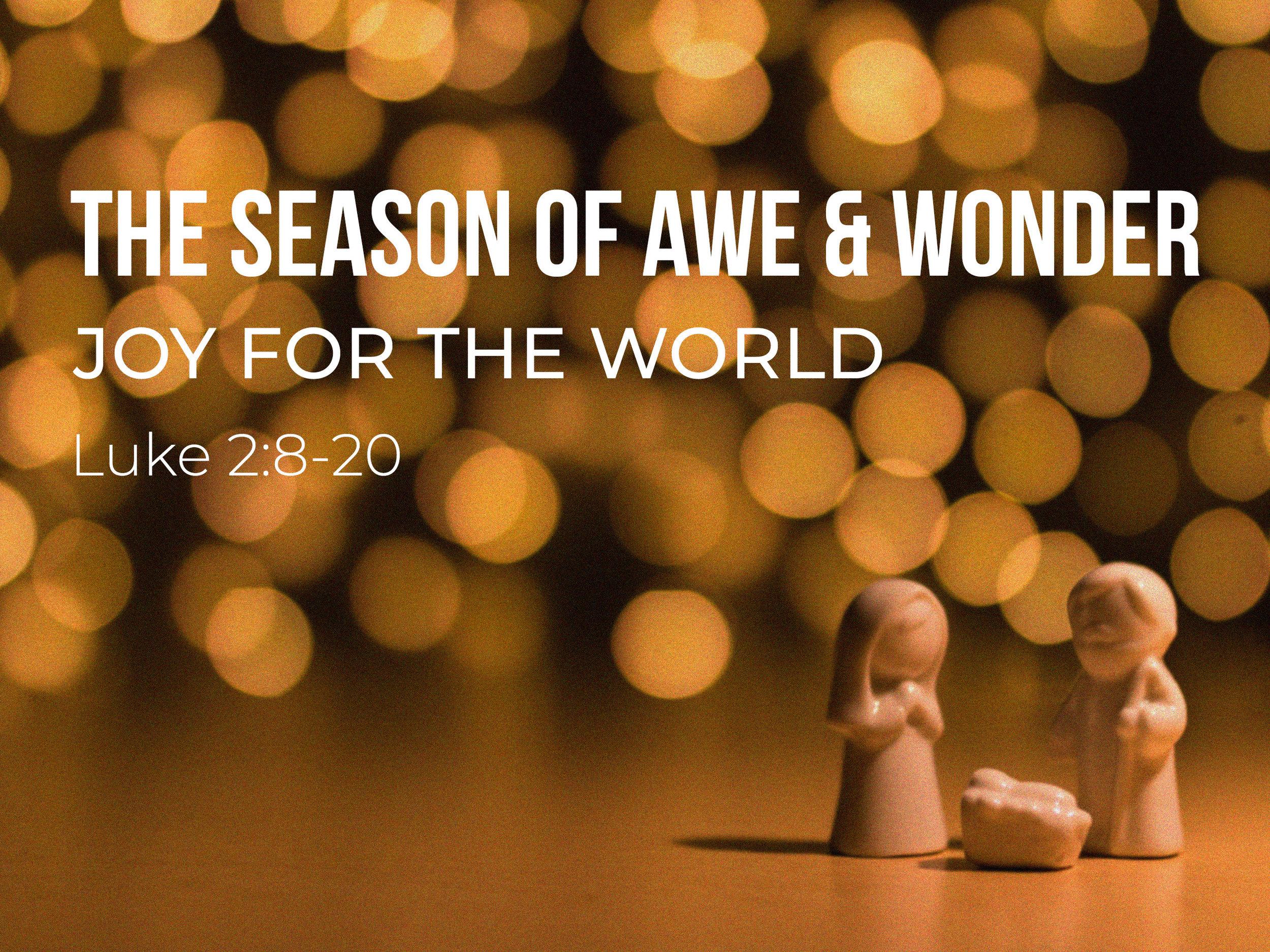 2018.12.23 The Season for Awe & Wonder Advent Sermon Slide.jpg
