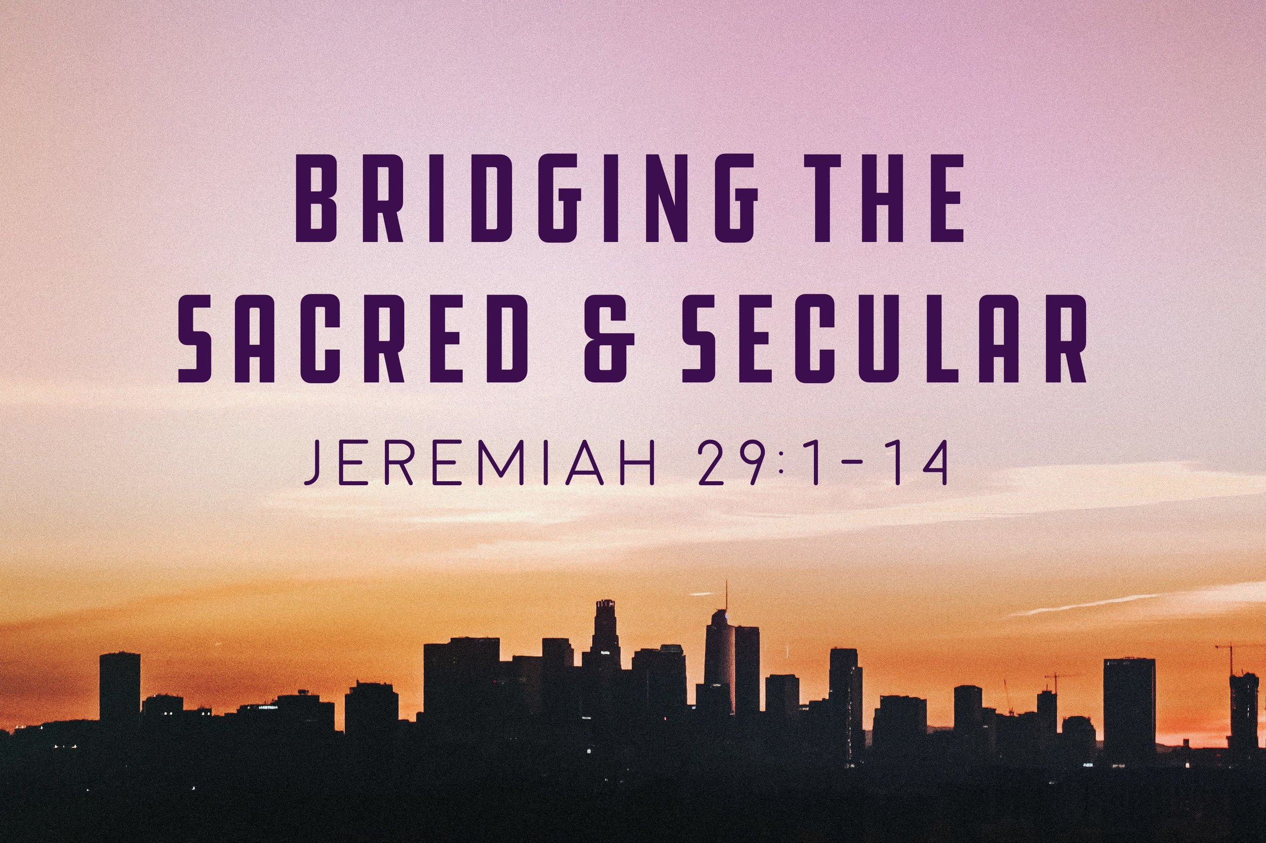 Bridging the Sacred and Secular Sermon Slide.jpg