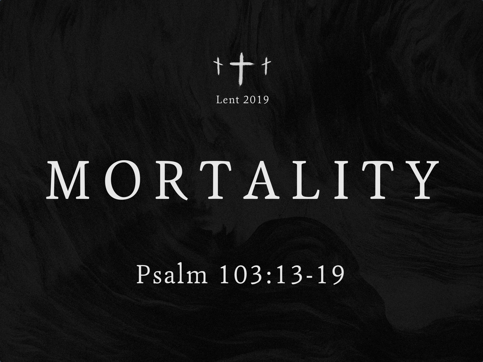 Lent 2019 Mortality Sermon Slide.jpg