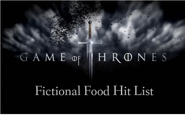 Click on the image to see the list.     Image credit:    http://www.fictionalfood.net/2012/03/fictional-food-hit-list-game-thrones/