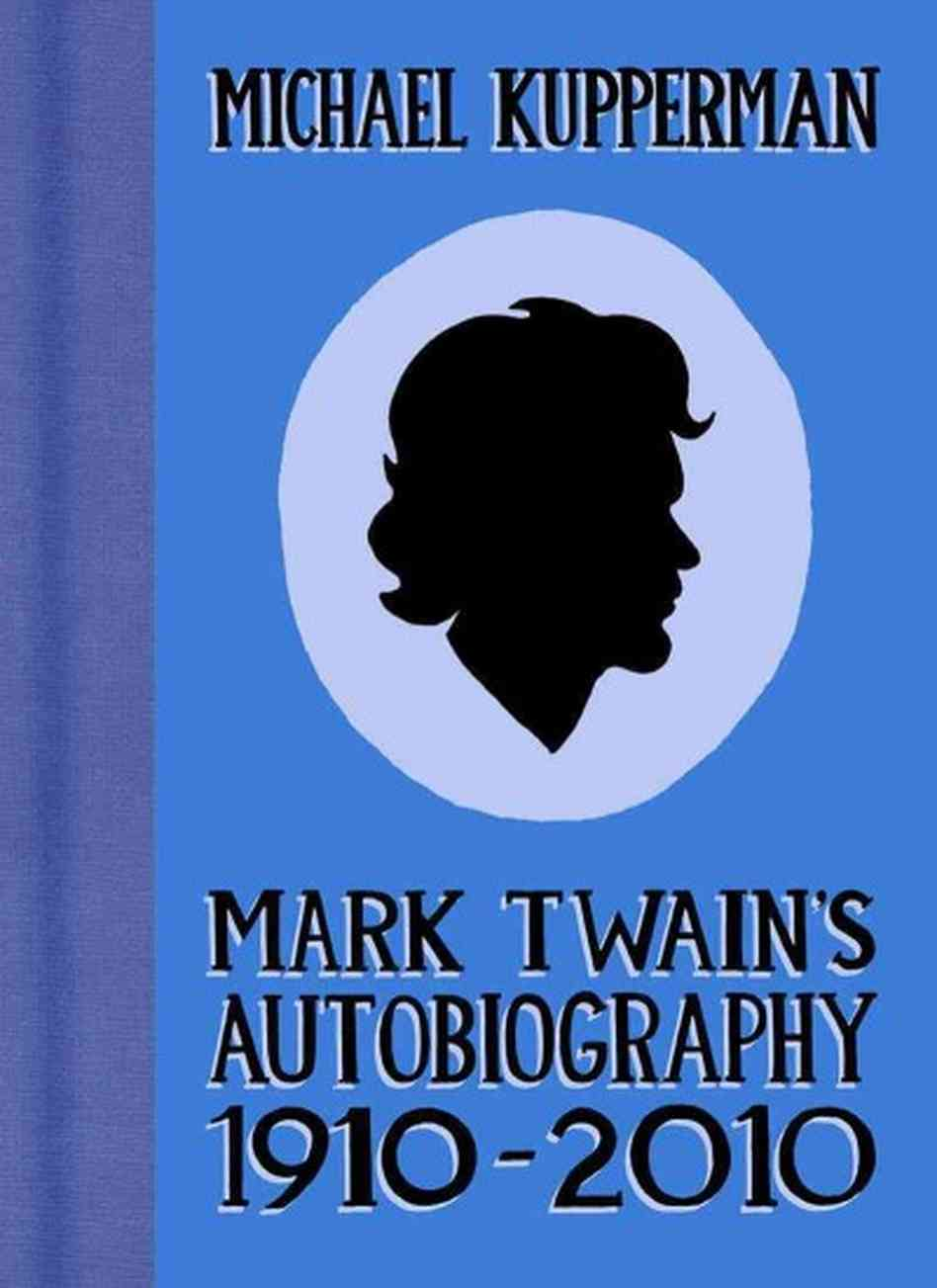 Cover  Mark Twain's Autobiography 1910-2010 , 2010