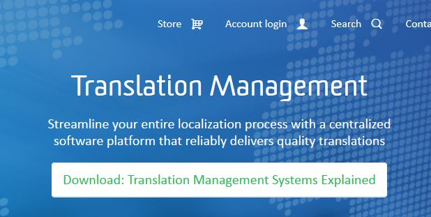 "Clunky, but valuable: "" Streamline your entire localization process with a centralized software platform that reliably delivers quality translations """