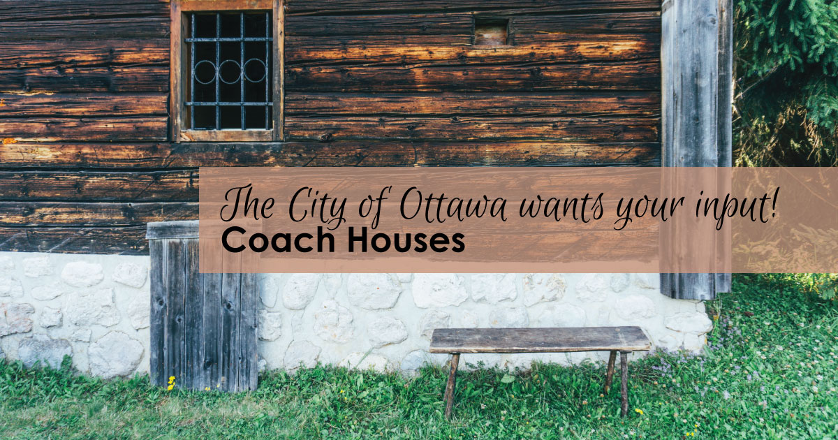 City of Ottawa is asking for residents to give input on new Zoning By-Law for coach houses