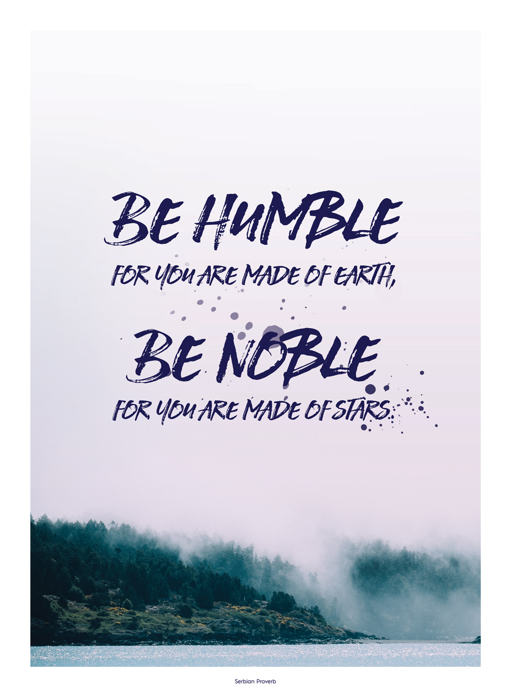 Be Humble Be Noble | Design by Stephanie Mill | ww.stephaniemill.com